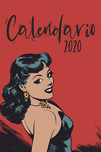 Calendario 2020: Grande Calendario completo para todo el año, cada día por separado, planificador mensual y diario, cuaderno, pin up chica retro cubierta roja (420 sitios, 6 x 9)