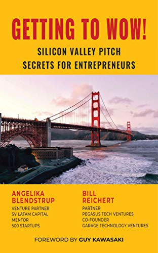Getting to Wow! Silicon Valley Pitch Secrets for Entrepreneurs (English Edition)