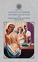 One Day's Courtship, The Heralds of Fame & From Whose Bourne (Throne Classics)