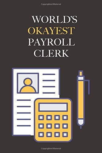 World s Okayest Payroll Clerk Office Gag Gift for Payroll Professional Lined Notebook Journal product image