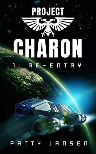 Featured Sci-fi : Project Charon 1: Re-entry: A Galactic Adventure by Patty Jansen