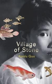 Village of Stone by Xiaolu Guo (June 22,2004)
