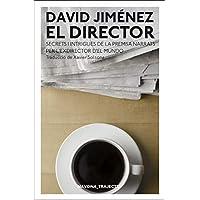 El Director: Els secrets de la premsa narrats per l'exdirector d'El Mundo (NAVONA_TRAJECTES)
