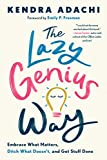 The Lazy Genius Way: Embrace What Matters, Ditch What Doesn't, and Get...