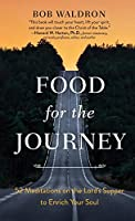 Food for the Journey: 52 Meditations on the Lord's Supper to Enrich Your Soul