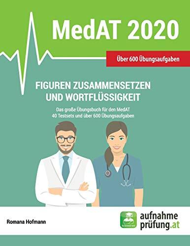 Figuren zusammensetzen und Wortflüssigkeit: Das große Übungsbuch für den MedAT mit 40 Testsets und über 600 Übungsbeispielen (MedAT Übungsbücher, Band 4)