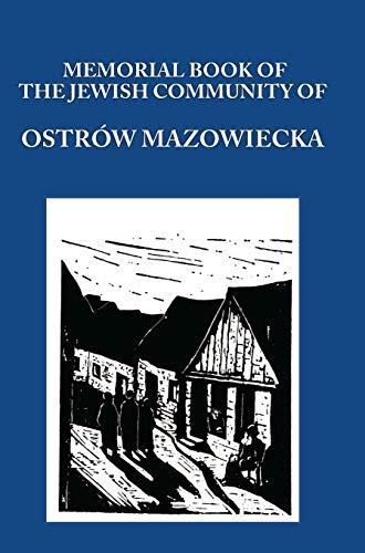 Memorial (Yizkor) Book of the Jewish Community of Ostrow Mazowiecka