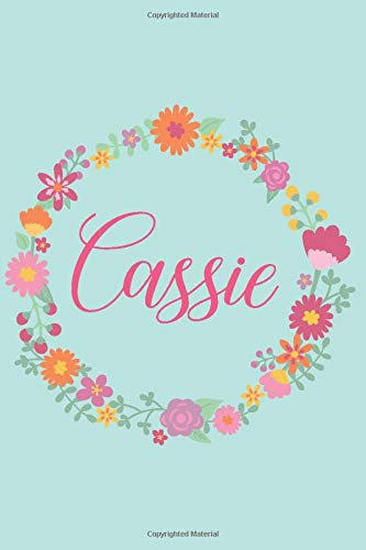 Cassie: Personalized Name Journal Writing Notebook For Girls and Women Who Love Pink Flowers