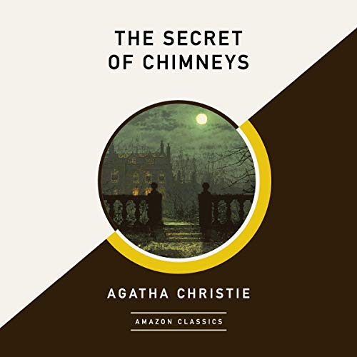 The Secret of Chimneys (AmazonClassics Edition) Audiobook By Agatha Christie cover art