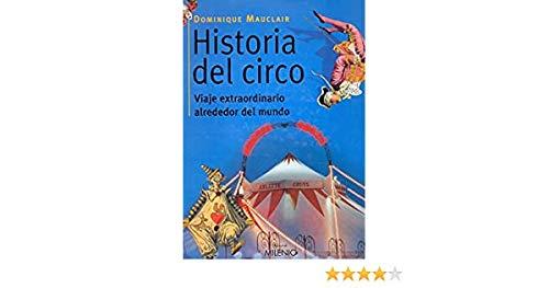 Historia del circo: Viaje extraordinario alrededor del mundo