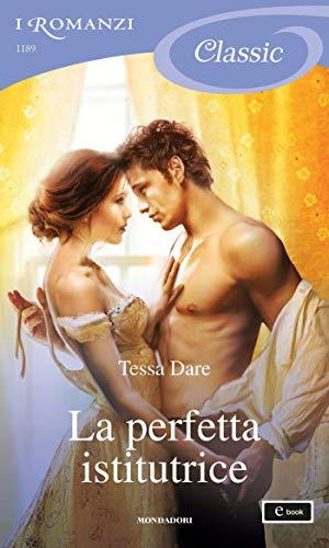 La perfetta istitutrice (I Romanzi Classic) (Serie Girl Meets Duke (versione italiana) Vol. 2)