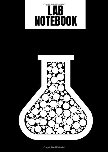 Lab Notebook: Laboratory Notebook / Journal for Chemistry, Biology & Physics. Lab Notebook with Graph Paper. Great Laboratory Gift for Science Students, Chemists, Biologists, Physicist.