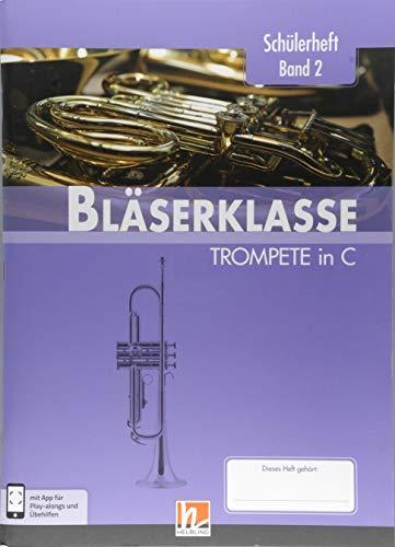 Leitfaden Bläserklasse. Schülerheft Band 2 - Trompete: in C. Klasse 6. inkl. HELBLING Media App
