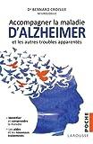 Accompagner la maladie d'Alzheimer et les autres troubles apparentés - Identifier, comprendre, les aides et les nouveaux traitements