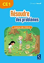 Résoudre des problèmes - Cahier de l'élève CE1 de Christian Henaff