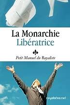 Royalisme : Petit Manuel du Royaliste: La Monarchie Liberatrice : Louis XX (French Edition)