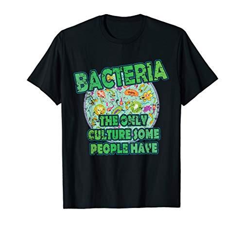 Bakterien Kultur einzige Kultur die manche Menschen haben T-Shirt