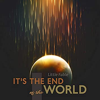 It's the End of the World