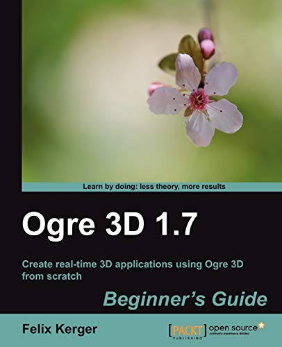 OGRE 3D 1.7 Beginner's Guide (Learn by Doing: Less Theory, More Results) (English Edition)