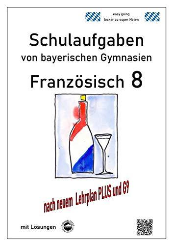 Französisch 8 (nach Découvertes 3) Schulaufgaben (G9, LehrplanPLUS) von bayerischen Gymnasien mit Lösungen