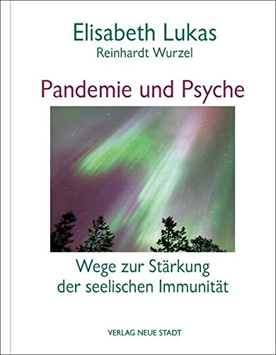 Pandemie und Psyche: Wege zur Stärkung der seelischen Immunität (LebensWert)