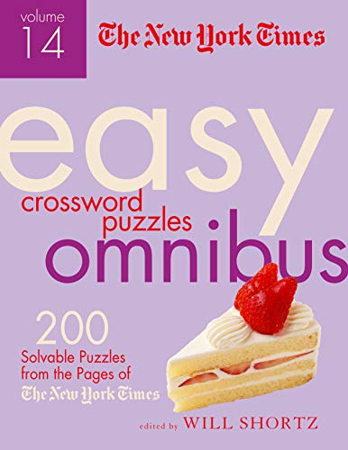 The New York Times Easy Crossword Puzzle Omnibus Volume 14: 200 Solvable Puzzles from the Pages of The New York Times