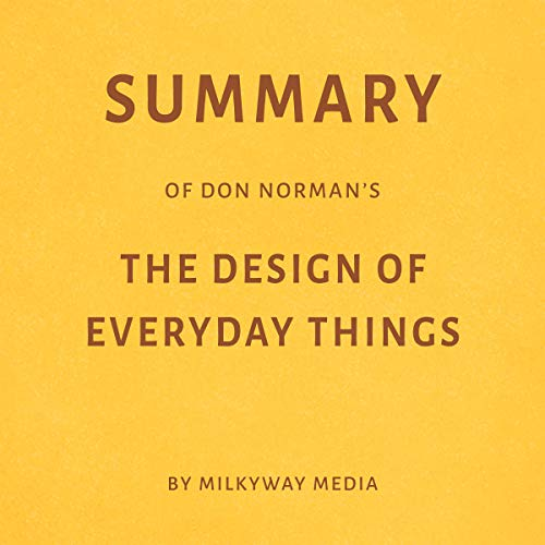 Summary of Don Norman's The Design of Everyday Things by Milkyway Media audiobook cover art