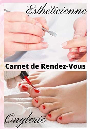Carnet De Rendez-Vous Onglerie et Esthéticienne: Registre de suivi pour prise des RDV / Pour les professionnels et institut de beauté / Format ... / Amplitude horaire 8h-20h / Pied et main