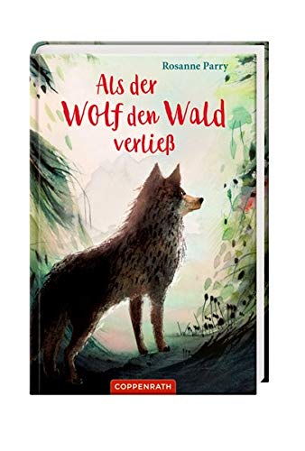 Buchseite und Rezensionen zu 'Als der Wolf den Wald verließ' von Rosanne Parry
