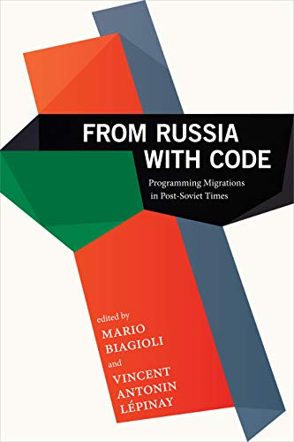 From Russia with Code: Programming Migrations in Post-Soviet Times Front Cover