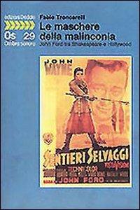 Paperback Le maschere della malinconia: John Ford tra Shakespeare e Hollywood (Ombra sonora) (Italian Edition) [Italian] Book