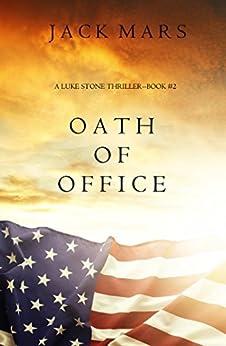Oath of Office (a Luke Stone Thriller—Book #2) by [Jack Mars]