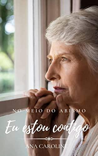 No meio do abismo, Eu estou contigo (Portuguese Edition)