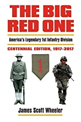 The Big Red One: America\'s Legendary 1st Infantry Division?Centennial Edition, 1917-2017 (Modern War Studies (Hardcover))