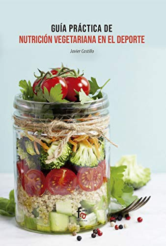 Guía práctica de nutrición vegetariana en el deporte (DEPORTES)