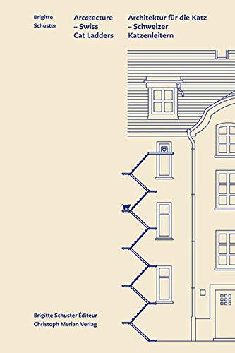 Architektur für die Katz / Arcatecture: Schweizer Katzenleitern / Swiss Cat Ladders
