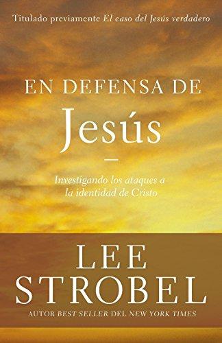 En Defensa de Jesús: Investigando Los Ataques Sobre La Identidad de Cristo (Case for ...)