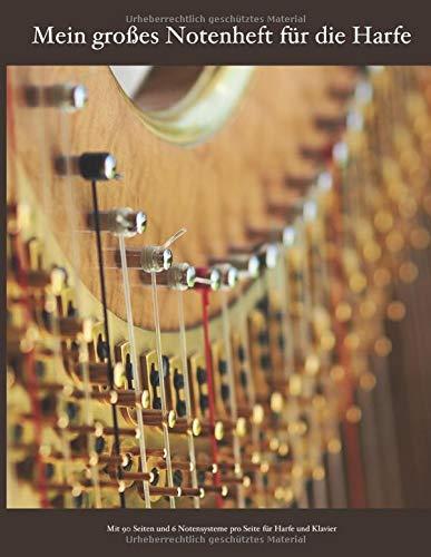 Mein großes Notenheft für die Harfe: Mit 90 Seiten und 6 Notensysteme pro Seite für Harfe und Klavier (Bücher für Musik, Band 2)