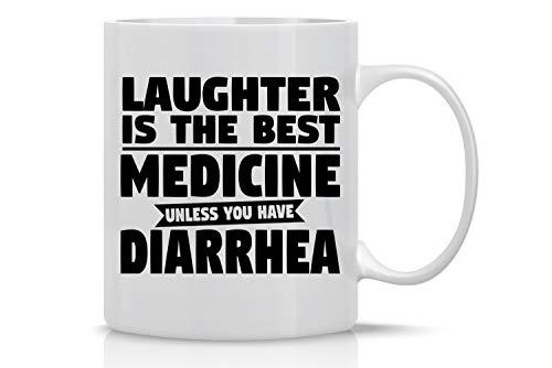 Lachen ist die beste Medizin, es sei denn, Sie haben Durchfall - 11 Unzen Kaffeetasse - Tasse für Mama, Papa, Lehrer, Freunde, Mitarbeiter & Chef - Lustige sarkastische Neuheit Tasse - Entworfen