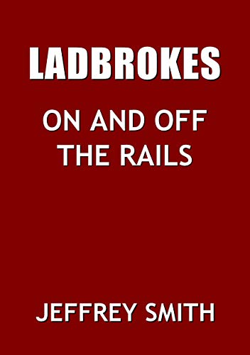 Ladbrokes On And Off The Rails    *** Number 1 Book *** (English Edition)
