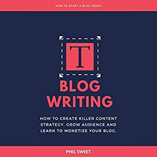 Blog Writing     How to Create Killer Content Strategy, Grow Audience and Learn to Monetize Your Blog              By:                                                                                                                                 Phil Sweet                               Narrated by:                                                                                                                                 Russell Newton                      Length: 1 hr and 55 mins     2 ratings     Overall 4.5