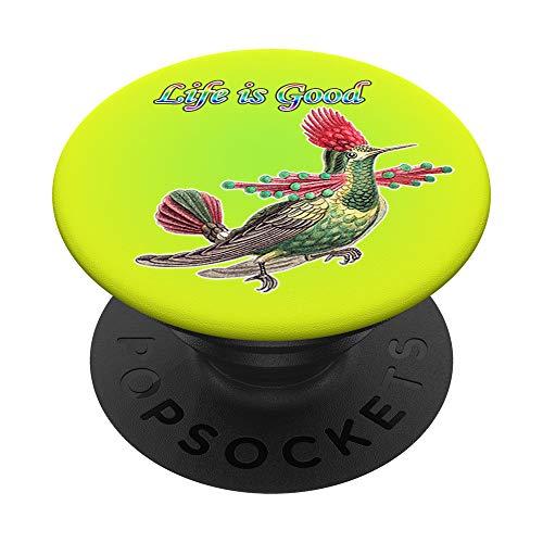 Life is Good bird regalo del amante pájaro de los colibríes PopSockets PopGrip: Agarre intercambiable para Teléfonos y Tabletas