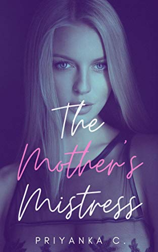 The Mother's Mistress : Young Girl Dominates Friend's Mother: A Steamy Lesbian Femdom!