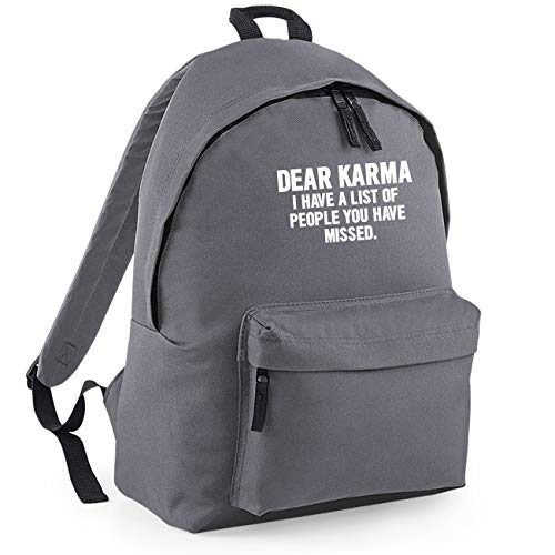 Dear Karma I Have A List of People You Have Missed Funny Backpack Rucksack Dimensions: 31 x 42 x 21 cm Capacity: 18 litres Ruck Sack-Small-Grey