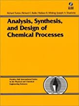 Analysis, Synthesis, and Design of Chemical Processes (Prentice Hall International Series in the Physical and Chemical Engineering Sciences)
