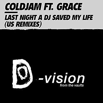 Last Night A DJ Saved My Life (feat. Grace) [US Remixes]