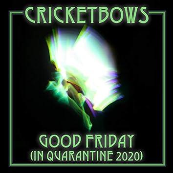 Good Friday (In Quarantine 2020)