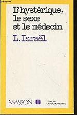 L'Hystérique, le sexe et le médecin de Lucien Israël