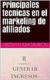 Principales tecnicas en el marketing de afiliados: 8 métodos de generar ingresos por internet.
