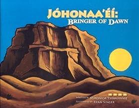 Johonaa'ei: Bringer of Dawn